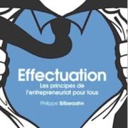 L'effectuation: pour créer son entreprise